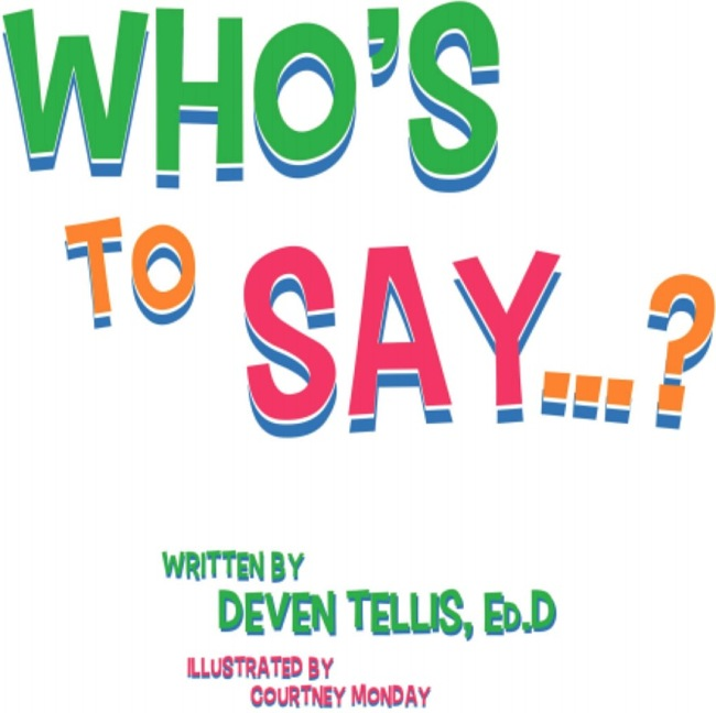 Who's to Say by Deven Tells