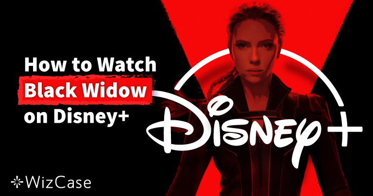 How to Watch Black Widow on Disney+ Abroad in 2021